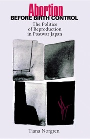 Cover of Abortion Before Birth Control: The Politics of Reproduction in Postwar Japan